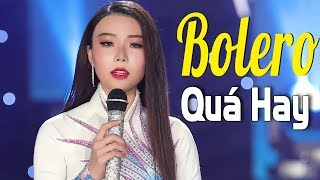 Xuất hiện Cô gái xinh đẹp hát Bolero hay đến siêu lòng - Liên Khúc Nhạc vàng KHÔNG CÓ QUẢNG CÁO 2018