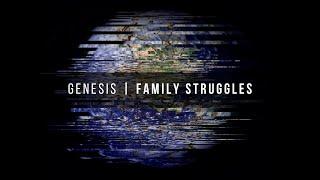 Genesis: Family Struggles | 07-11-21 | 10:45am