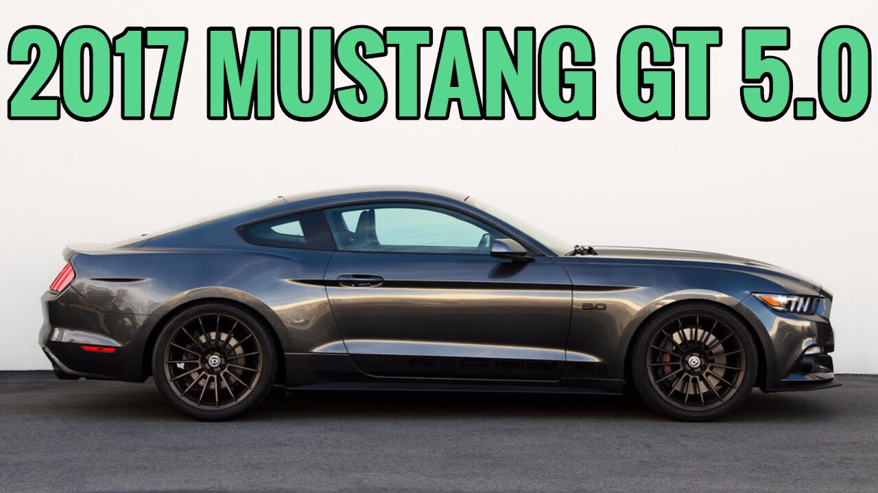 2017 Ford Mustang Gt 5 0 Review