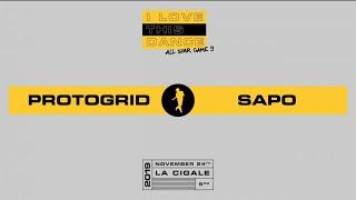 PROTOGRID  vs SAPO | I LOVE THIS DANCE ALL STAR GAME 2019