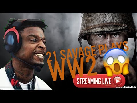 21 Savage plays WW2 / Grinding leadarboards top 100. TUNE IN