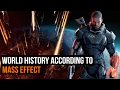 The History of the World according to Mass Effect