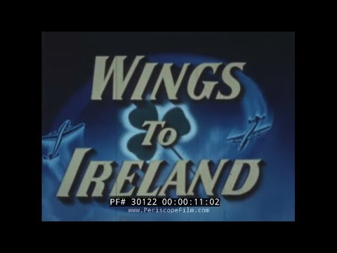 PAN AM AIRLINES 1950s TRAVELOGUE // WINGS TO IRELAND 30122
