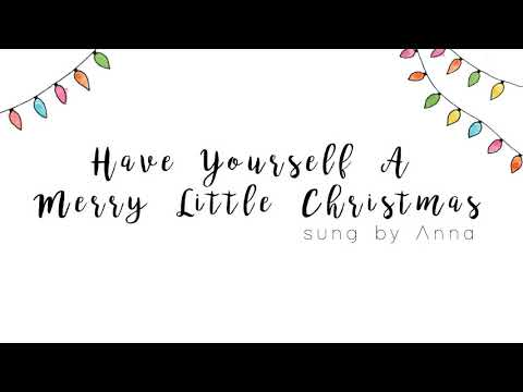 Have Yourself A Merry Little Christmas【Anna】