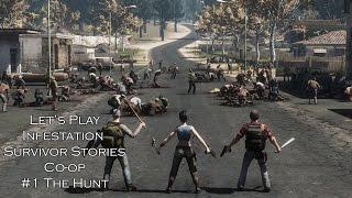 Let's Play Infestation: Survivor Stories Co-op: Episode #1: The Hunt
