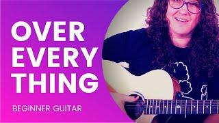 Over Everything - Courtney Barnett & Kurt Vile Guitar Tutorial