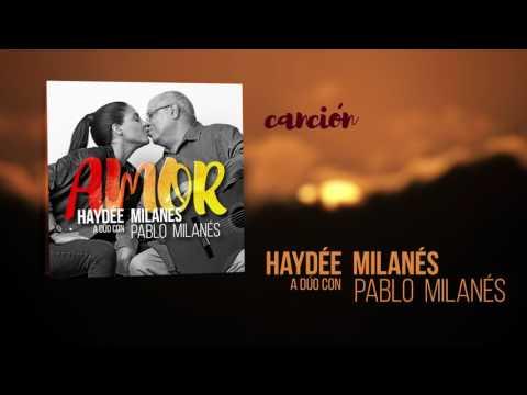 Haydée Milanés feat. Pablo Milanés – Canción [De que callada manera] (Cover Audio)