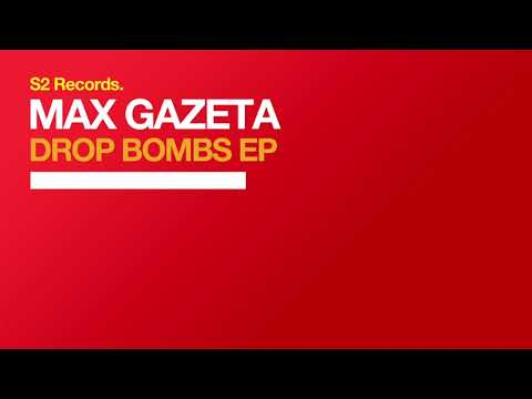 Max Gazeta - Drop Bombs