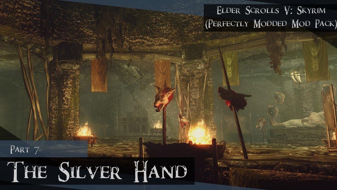 Elder Scrolls V: Skyrim (Perfectly Modded Mod Pack) - Part 7 The Silver Hand