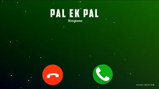 Pal ek Pal Ringtone | pal ek pal me hi tham sa gaya Ringtone | Hindi New Ringtone 2020 |