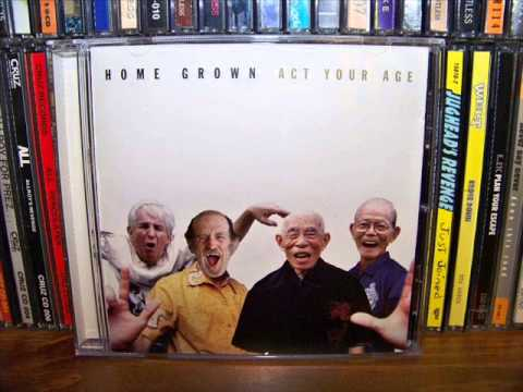 Home Grown - Act Your Age (1998) Full Album