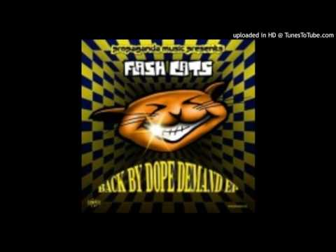 Flash Cats - Back By Dope Demand