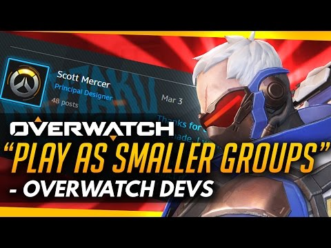 Overwatch | PLAY IN SMALLER GROUPS - OW Developers (Matchmaking Issues)