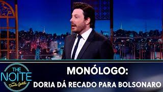 Monólogo: Doria dá recado para Bolsonaro | The Noite (03/09/19)