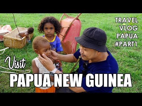Visit Papua New Guinea - TRAVEL VLOG PAPUA #PART1