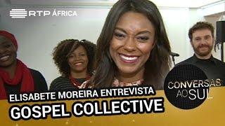 Elisabete Moreira entrevista Gospel Collective | Conversas ao Sul | RTP África