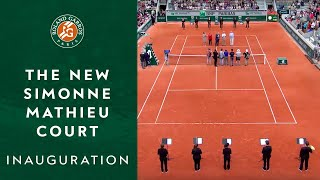 Inauguration of the new Simonne-Mathieu Court | Roland-Garros 2019