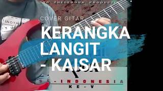 KAISAR - KERANGKA LANGIT Cover Gitar (Full Improve Ending Part)