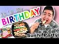 It's My BIRTHDAY   SUSHI Party At Home   Paano Kumain Ng Sushi?