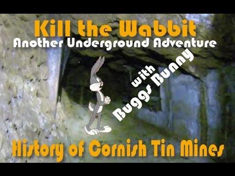 History of Cornish Mining - Kill the Wabbit underground adventure.