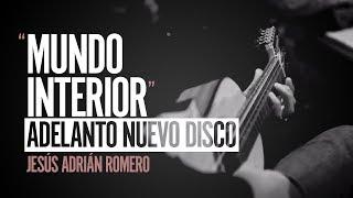 """mundo Interior"" Adelanto  Nuevo Disco De Jesus Adrian"