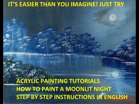 "Acrylic Painting Tutorials for Beginners-How to paint a ""Landscape At Moonlit Night"""