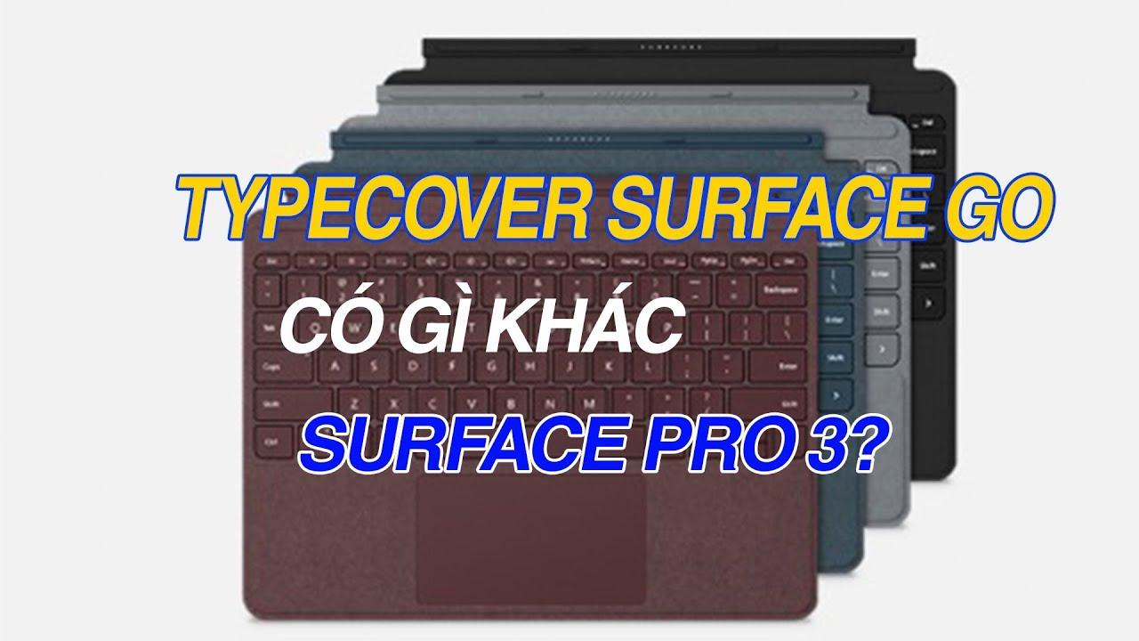 Surface Go – Bàn phím typecover có gì khác với Surface Pro 3?