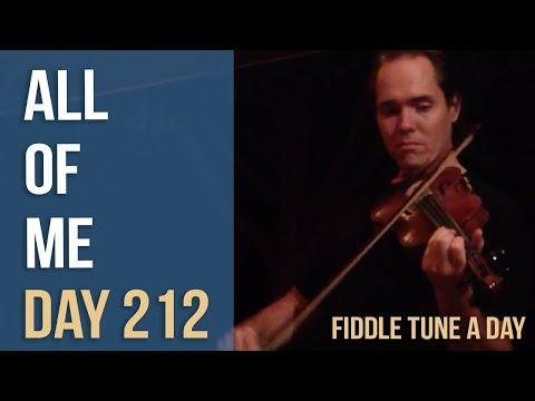 All of Me - Fiddle Tune a Day - Day 212