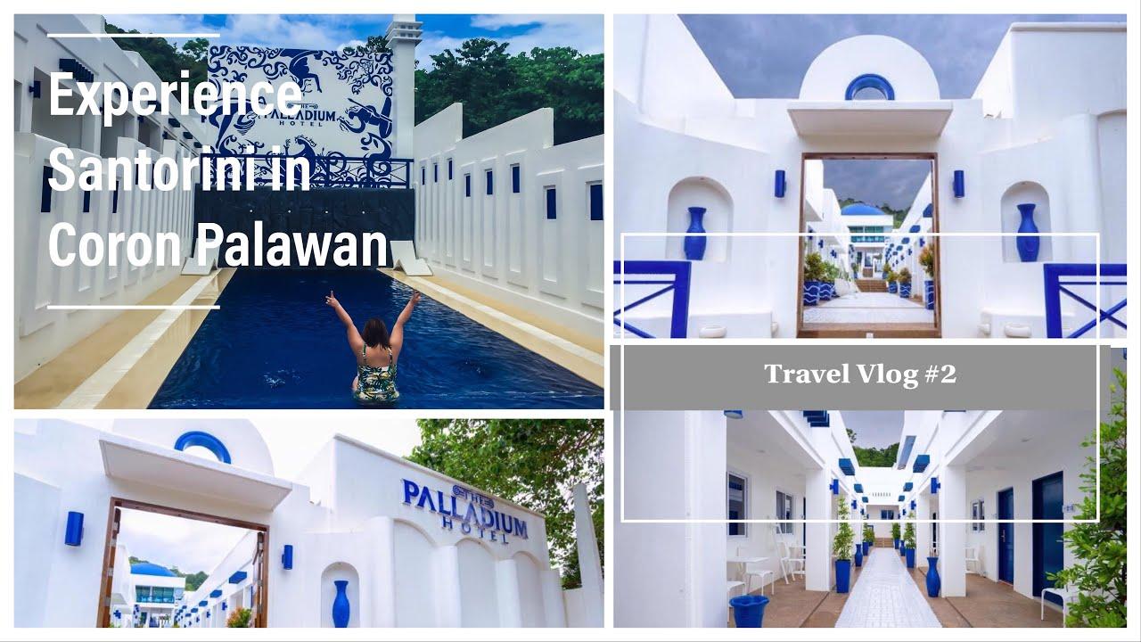 Experience Santorini In Coron Palawan The Palladium Hotel Coron