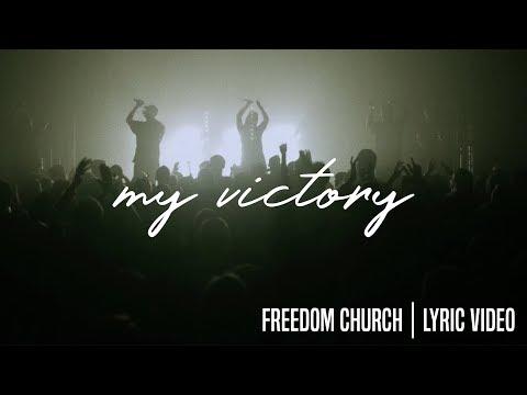 My Victory   Freedom Church Worship   Lyric Video