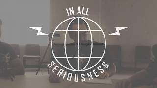 """""""In All Seriousness"""" Podcast#3, October 2017, """"UBI"""" [ The Zeitgeist Movement ]"""