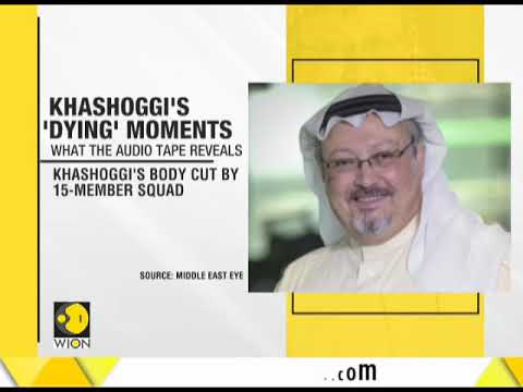 What the audio tapes reveal about the death of Saudi journalist Khashoggi