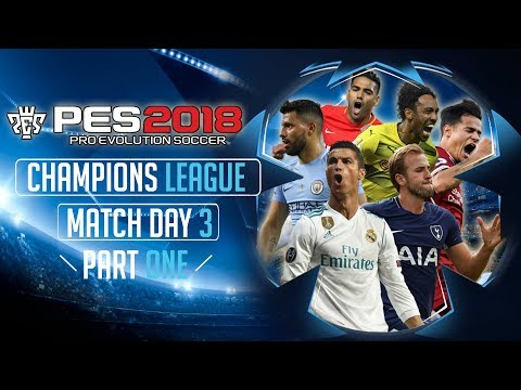 PES 2018 UEFA Champions League - Match Day 3 Part One Highlights