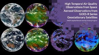 NASA ARSET: Aerosol Observations from GOES-R Series Geostationary Satellites, Session 2/4