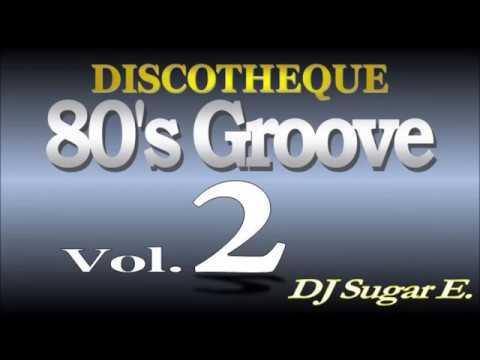 80s Groove  Mix 2 R&BClubDisco  DJ Sugar E