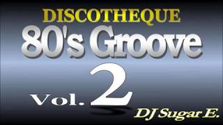 80's Groove - Mix 2 (R&B/Club/Disco) - DJ Sugar E.