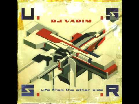 DJ Vadim - U.S.S.R. Life From The Other Side (1999) [FULL LP]