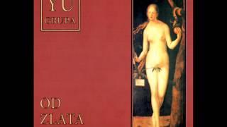 Yu Grupa - Od Zlata Jabuka
