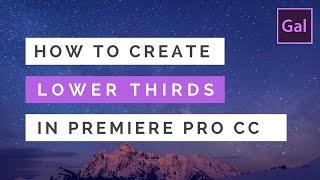 Comment Créer le Tiers Inférieur et les Titres dans adobe Premiere Pro CC
