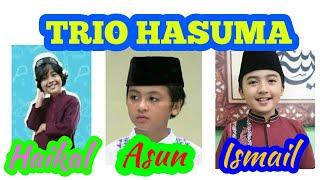 Trio HASUMA Kun Anta ~ Haikal Asun Ismail