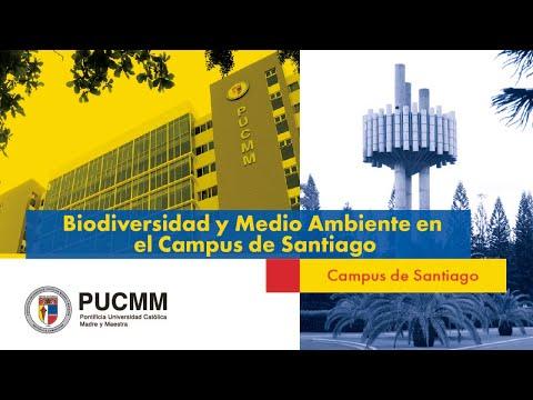 PUCMM: Biodiversidad y Medio Ambiente en el Campus de Santiago 1/2