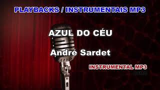 ♬ Playback / Instrumental Mp3 - AZUL DO CÉU - André Sardet