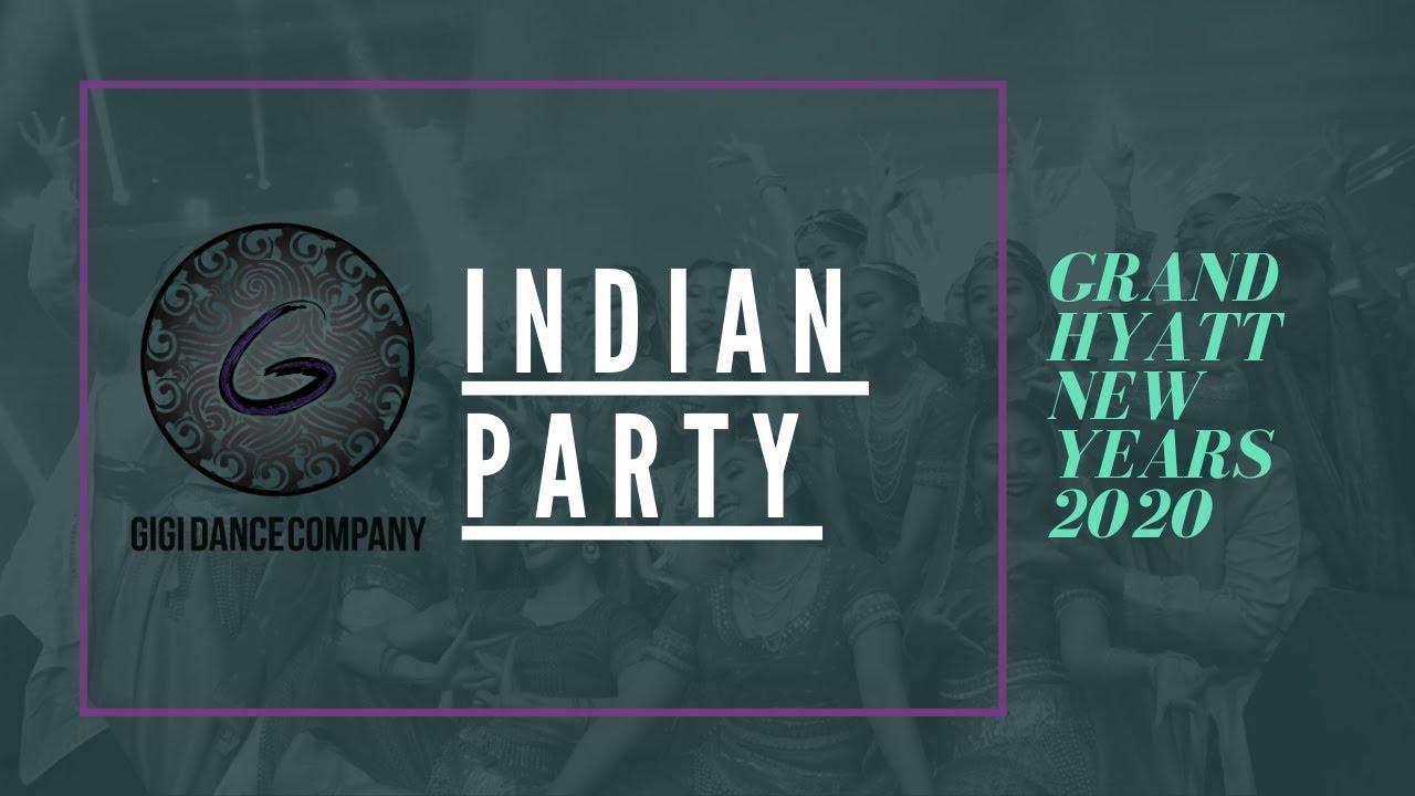 Indian Party || Grand Hyatt New Year Eve 2020 | Gigi Dance ...