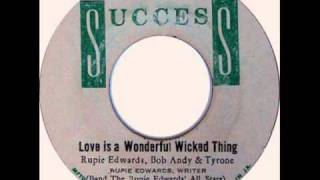 Bob Andy, Tyrone Evans & Rupie Edwards - Love Is A Wonderful Wicked Thing (1970)