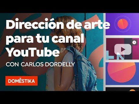Dirección de arte para tu canal de YouTube – Curso Online de Carlos Dordelly