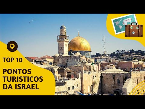 10 Pontos Turisticos Mais Visitados De Israel