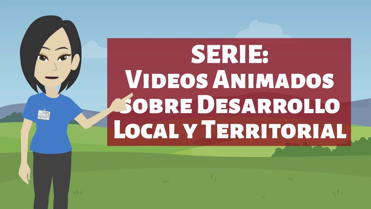 Serie de Videos Animados sobre Desarrollo Territorial