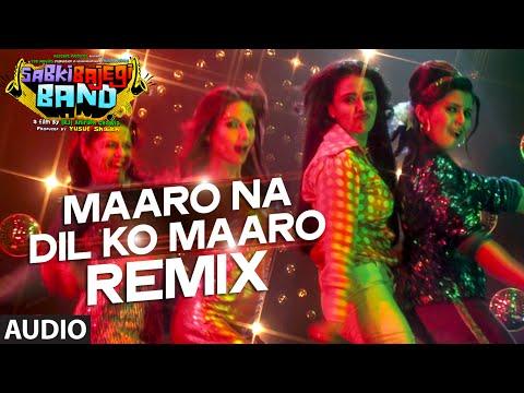 'Maaro Na Dil Ko Maaro' REMIX Full AUDIO Song | Sabki Bajegi Band | T-Series