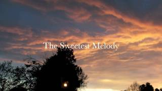 Video The Sweetest Melody download MP3, 3GP, MP4, WEBM, AVI, FLV Maret 2018