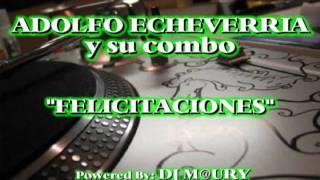 Adolfo Echeverria - Felicitaciones